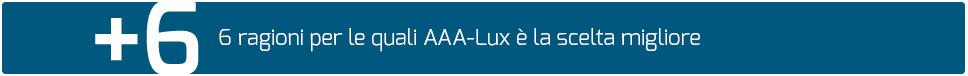 Sei motivi per cui AAA-LUX è la migliore soluzione
